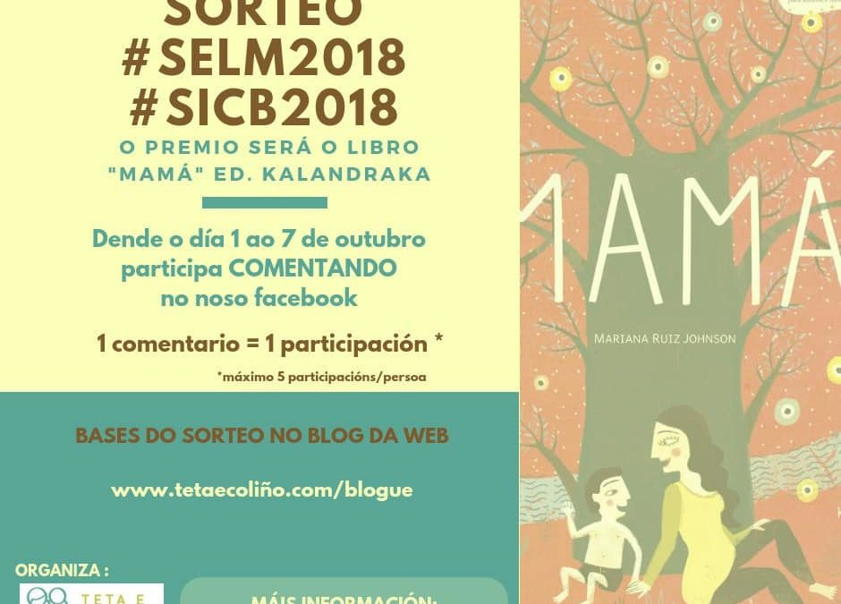 "BASES E CONDICIONS: SORTEO LIBRO ""MAMÁ"" ED. KALANDRAKA na SELM e SICB 2018"